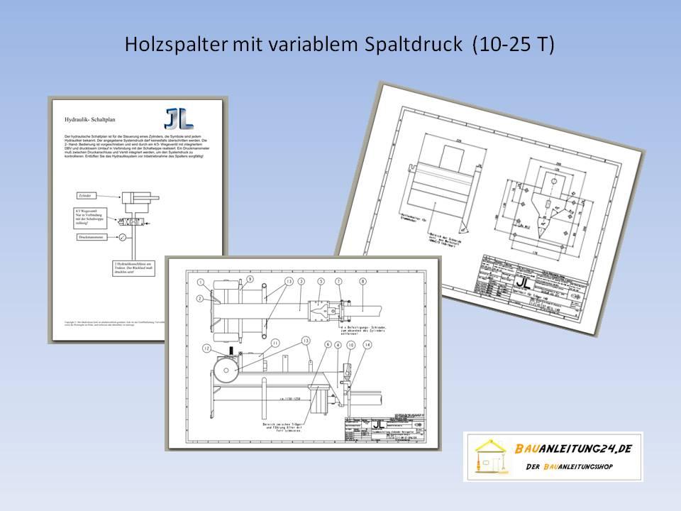 Bauplan Holzspalter variabler Spaltdruck