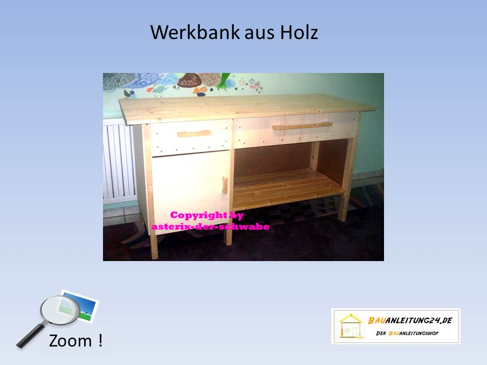 bauanleitung werkbank aus holz bauanleitungen baupl ne. Black Bedroom Furniture Sets. Home Design Ideas